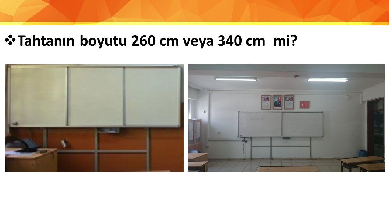  Tahtanın boyutu 260 cm veya 340 cm mi?