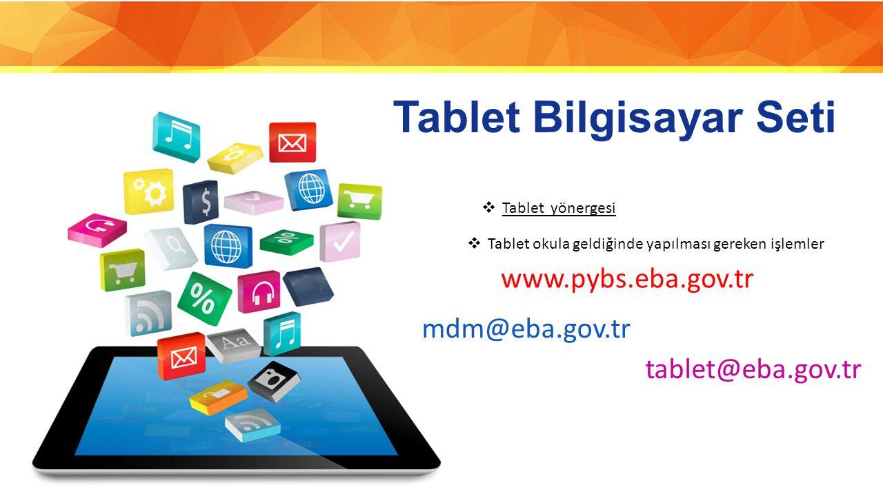 Tablet Bilgisayar Seti  Tablet yönergesi Tablet yönergesi  Tablet okula geldiğinde yapılması gereken işlemler www.pybs.eba.gov.tr mdm@eba.gov.tr tab