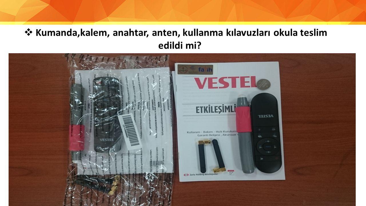  Kumanda,kalem, anahtar, anten, kullanma kılavuzları okula teslim edildi mi?