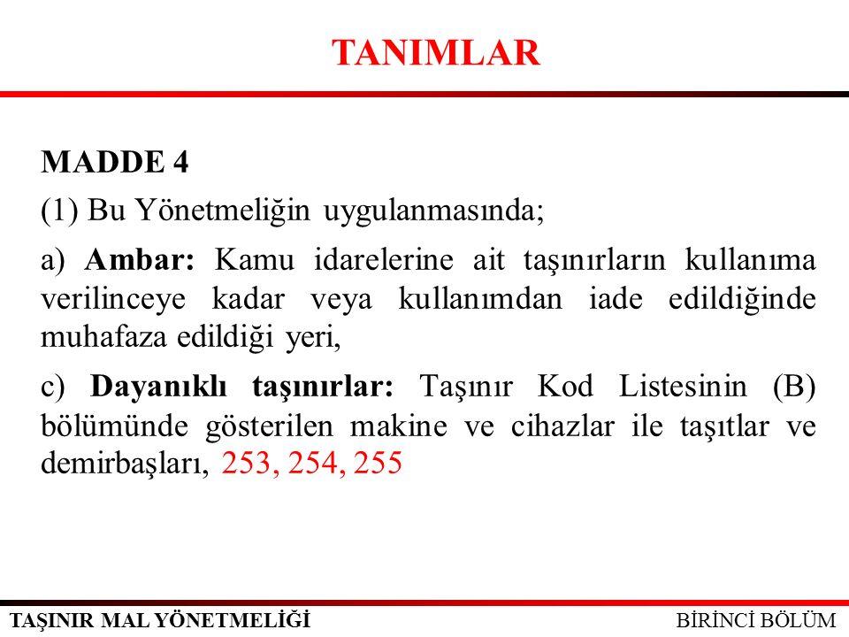 TAŞINIR MAL YÖNETMELİĞİ MADDE 34 (1) Taşınır Yönetim Hesabı, Taşınır kayıt ve kontrol yetkilisi tarafından harcama birimleri itibarıyla hazırlanır.