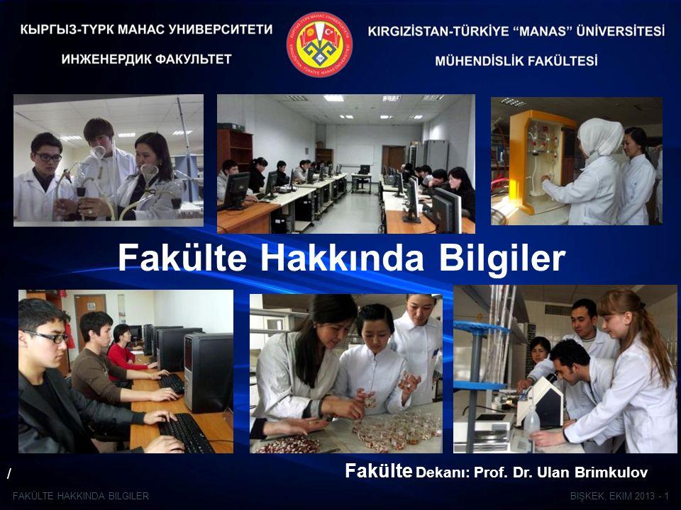 BIŞKEK, EKIM 2013 - 1FAKÜLTE HAKKINDA BILGILER Fakülte Hakkında Bilgiler / Fakülte Dekanı: Prof.