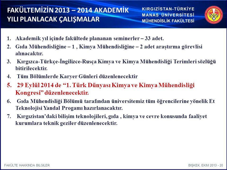 BIŞKEK, EKIM 2013 - 20FAKÜLTE HAKKINDA BILGILER 1.Akademik yıl içinde fakültede plananan seminerler – 33 adet.