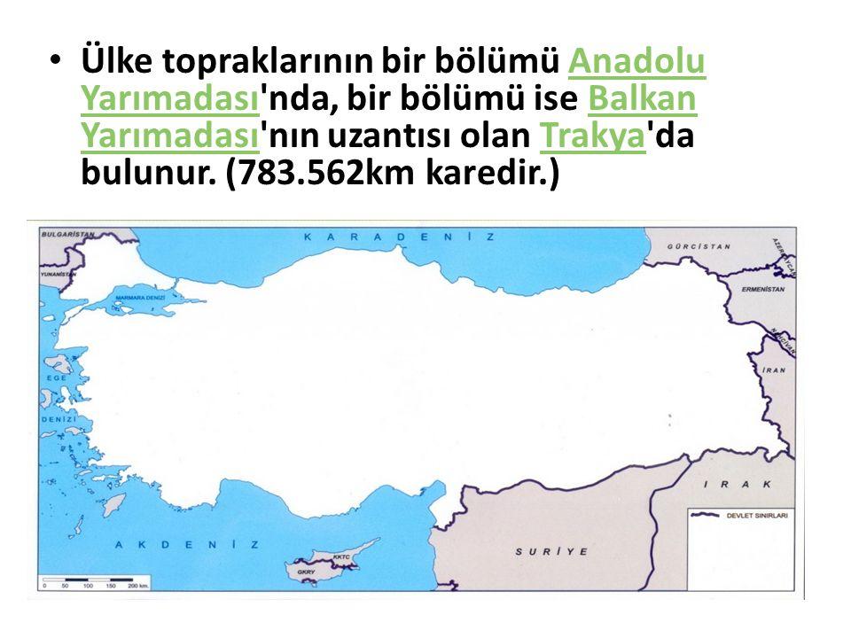 Ülke topraklarının bir bölümü Anadolu Yarımadası'nda, bir bölümü ise Balkan Yarımadası'nın uzantısı olan Trakya'da bulunur. (783.562km karedir.)Anadol