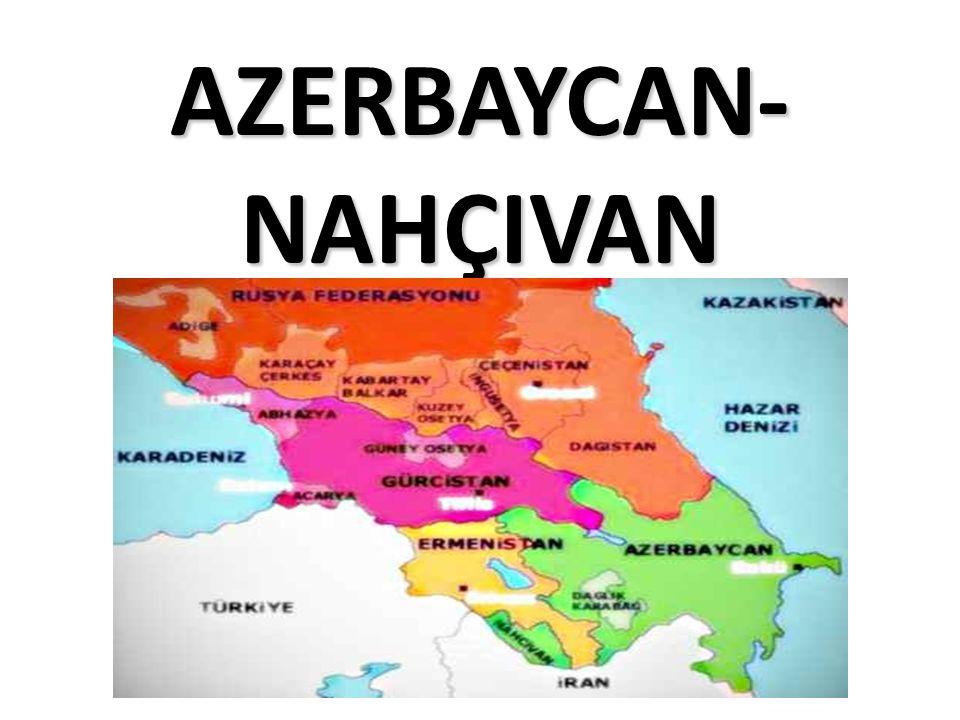 AZERBAYCAN- NAHÇIVAN