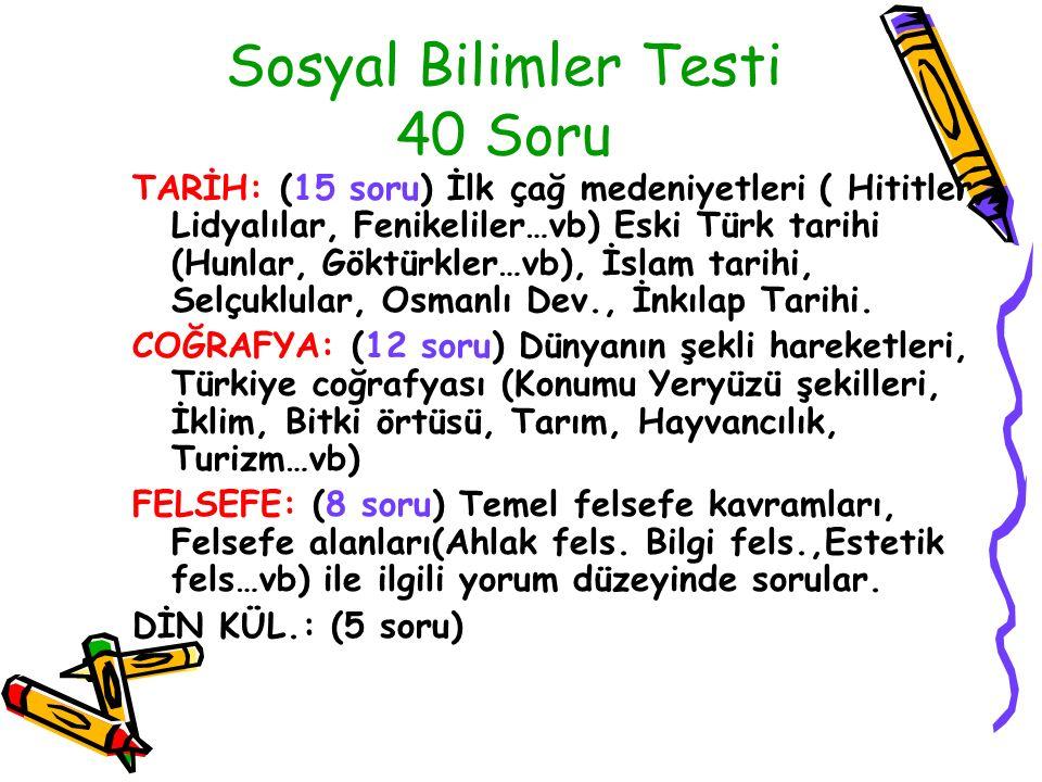Sosyal Bilimler Testi 40 Soru TARİH: (15 soru) İlk çağ medeniyetleri ( Hititler, Lidyalılar, Fenikeliler…vb) Eski Türk tarihi (Hunlar, Göktürkler…vb),