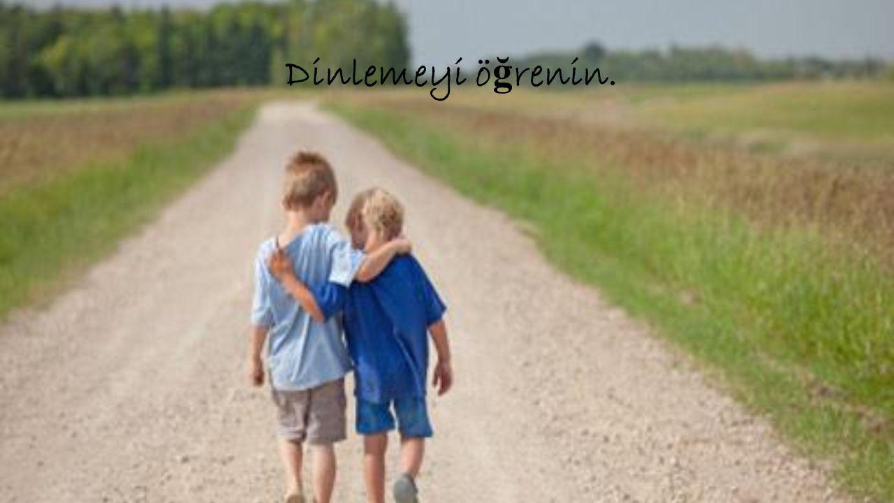 Iyi bir arkadas olmak için özel bir insan olmaniz gerekmez.
