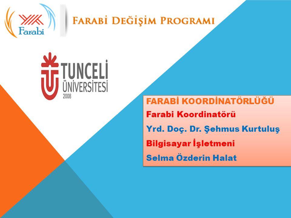 FARABİ KOORDİNATÖRLÜĞÜ Farabi Koordinatörü Yrd.Doç.