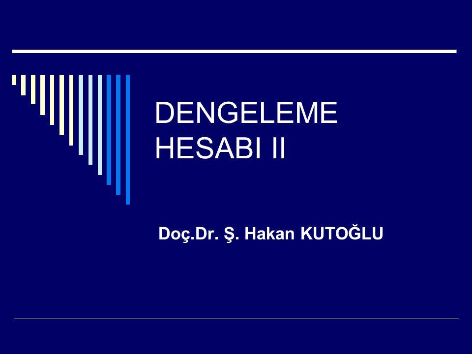 DENGELEME HESABI II Doç.Dr. Ş. Hakan KUTOĞLU