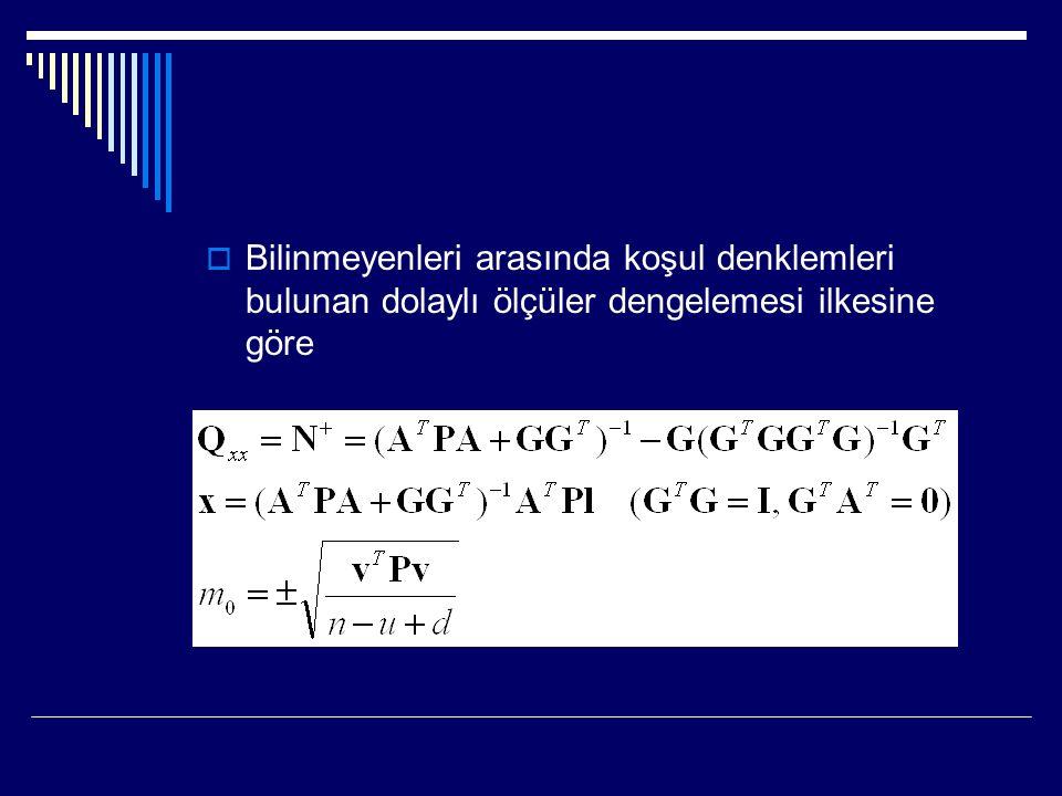  Bilinmeyenleri arasında koşul denklemleri bulunan dolaylı ölçüler dengelemesi ilkesine göre