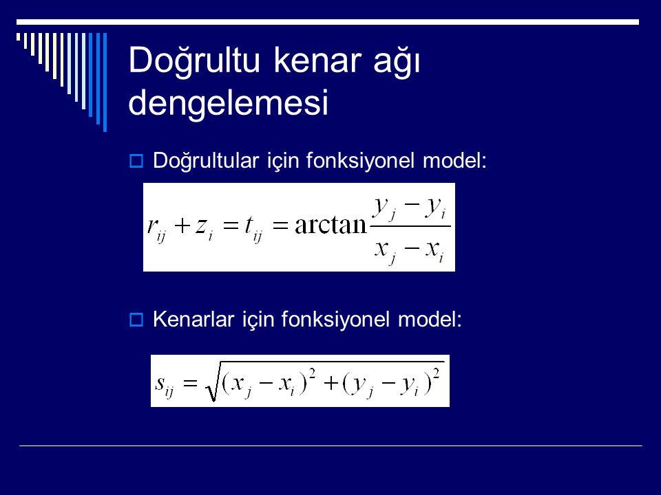 Doğrultu kenar ağı dengelemesi  Doğrultular için fonksiyonel model:  Kenarlar için fonksiyonel model: