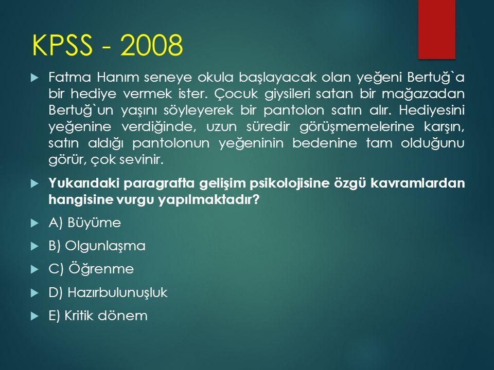KPSS - 2008  Fatma Hanım seneye okula başlayacak olan yeğeni Bertuğ`a bir hediye vermek ister. Çocuk giysileri satan bir mağazadan Bertuğ`un yaşını s