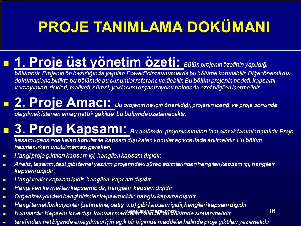 www.evrimera.com16 n 1. Proje üst yönetim özeti: Bütün projenin özetinin yapıldığı bölümdür.