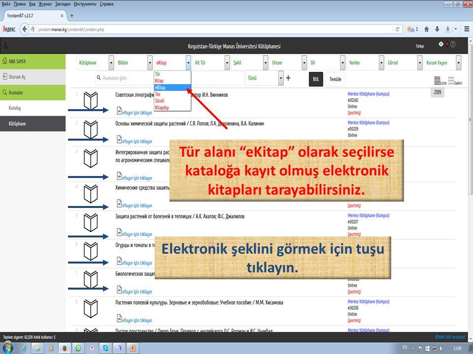 Tür alanı eKitap olarak seçilirse kataloğa kayıt olmuş elektronik kitapları tarayabilirsiniz.