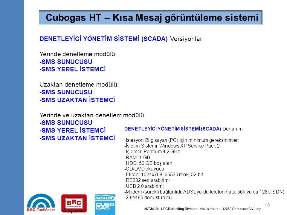 18 SCADA Cubogas HT – Kısa Mesaj görüntüleme sistemi M.T.M. Srl LPGRefuelling Division, Via La Morra 1, 12062 Cherasco (CN) Italy DENETLEYİCİ YÖNETİM