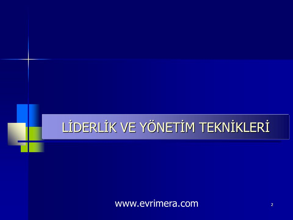 2 LİDERLİK VE YÖNETİM TEKNİKLERİ www.evrimera.com