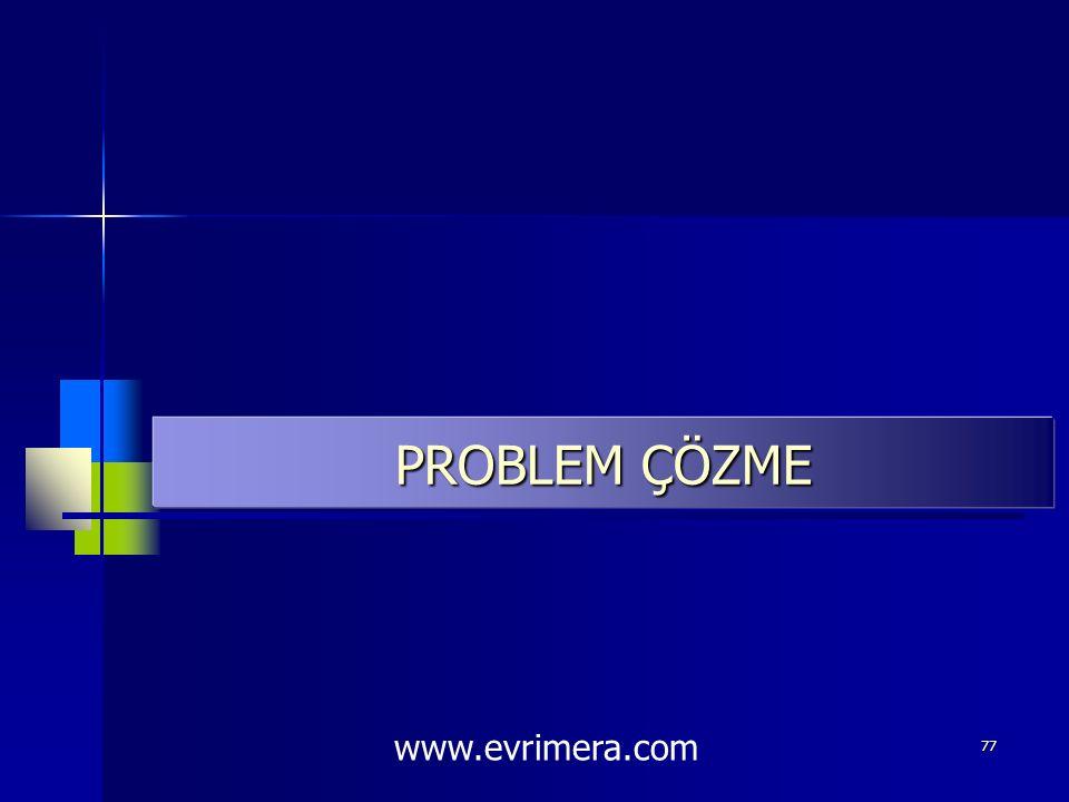 76 YÖNETİMDE ETKİNLİK 3.1 Problem çözme 3.2 Çatışma yönetimi 3.3 İletişim 3.4 Motivasyon 3.5 Toplantı yönetimi 3.6 Zaman yönetimi