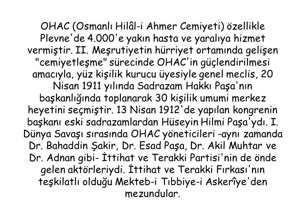 OHAC (Osmanlı Hilâl-i Ahmer Cemiyeti) özellikle Plevne de 4.000 e yakın hasta ve yaralıya hizmet vermiştir.