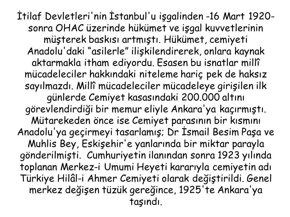 İtilaf Devletleri nin İstanbul u işgalinden -16 Mart 1920- sonra OHAC üzerinde hükümet ve işgal kuvvetlerinin müşterek baskısı artmıştı.