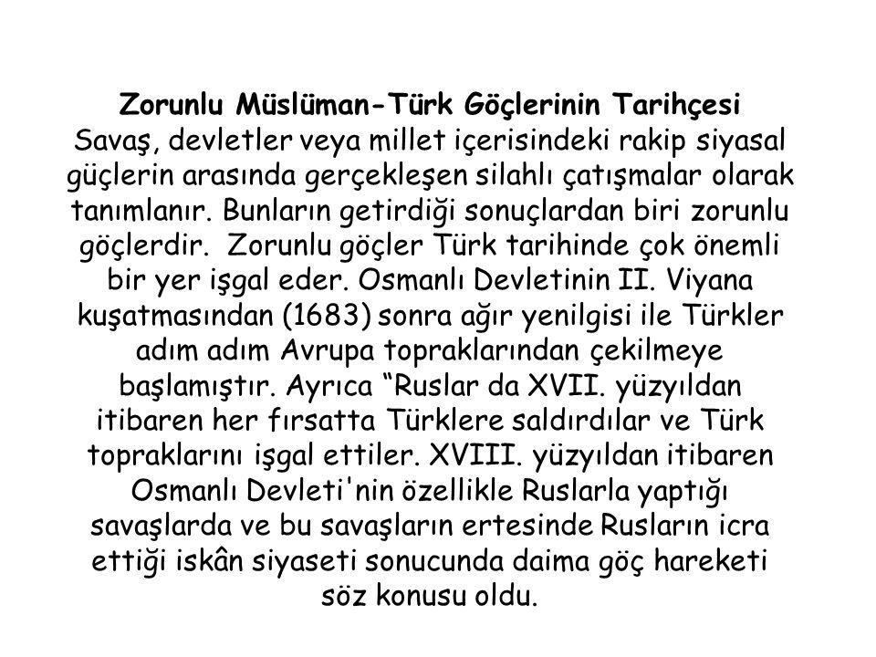 Zorunlu Müslüman-Türk Göçlerinin Tarihçesi Savaş, devletler veya millet içerisindeki rakip siyasal güçlerin arasında gerçekleşen silahlı çatışmalar olarak tanımlanır.