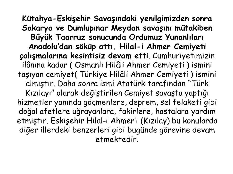 Kütahya-Eskişehir Savaşındaki yenilgimizden sonra Sakarya ve Dumlupınar Meydan savaşını mütakiben Büyük Taarruz sonucunda Ordumuz Yunanlıları Anadolu'dan söküp attı.