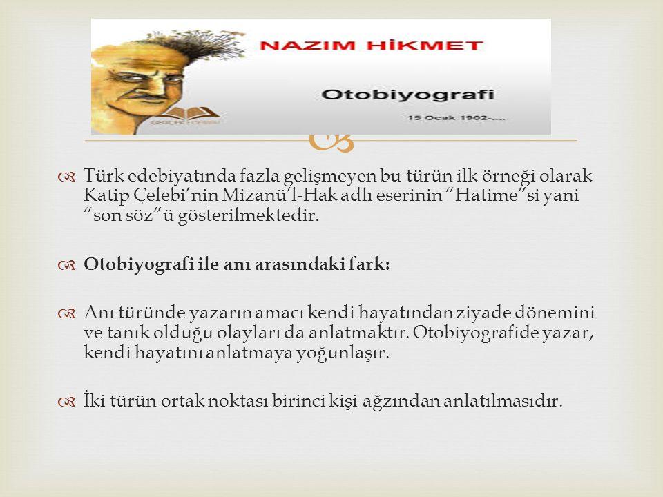 """  Türk edebiyatında fazla gelişmeyen bu türün ilk örneği olarak Katip Çelebi'nin Mizanü'l-Hak adlı eserinin """"Hatime""""si yani """"son söz""""ü gösterilmekte"""