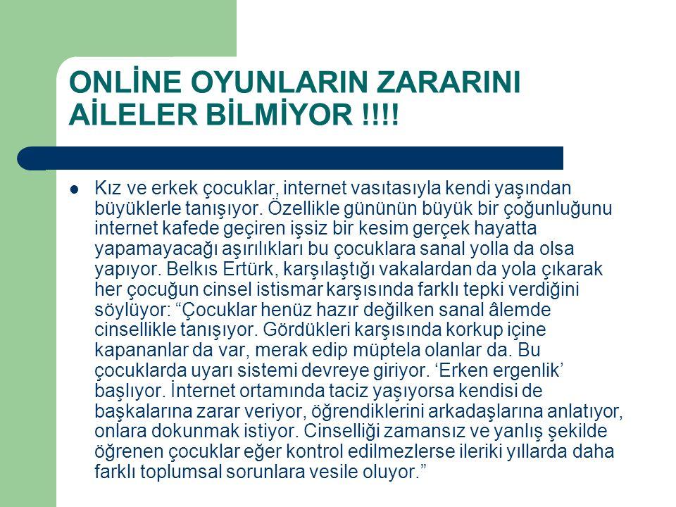 ONLİNE OYUNLARIN ZARARINI AİLELER BİLMİYOR !!!.