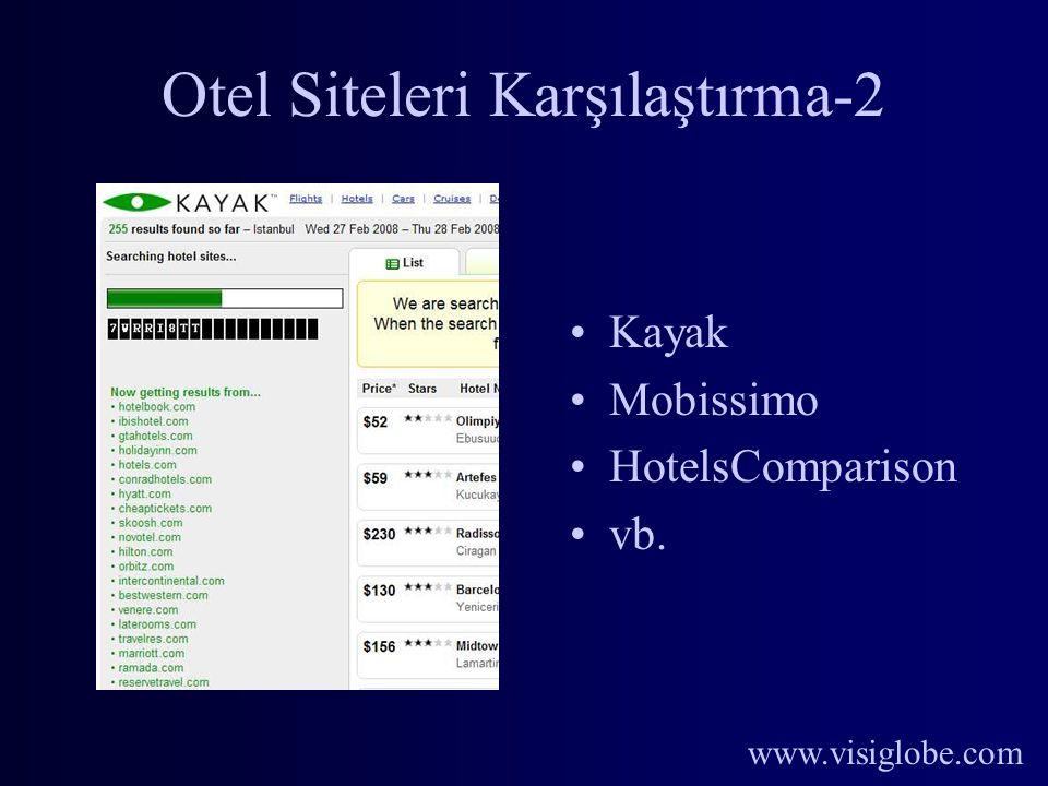 www.visiglobe.com Otel Siteleri Karşılaştırma-2 Kayak Mobissimo HotelsComparison vb.