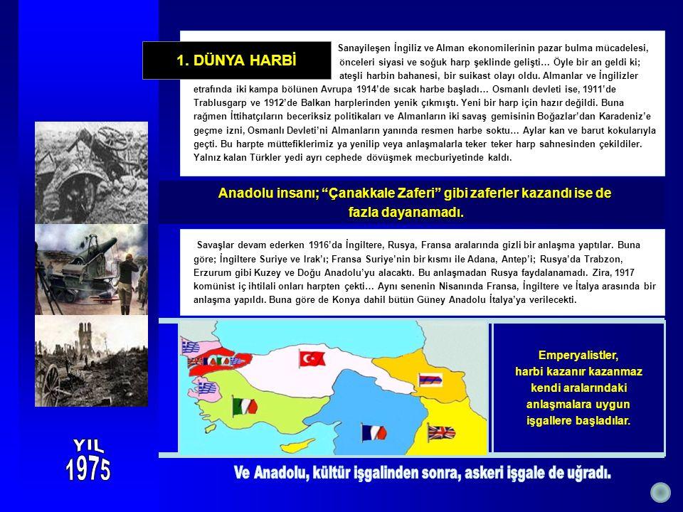 Anadolu insanı; Çanakkale Zaferi gibi zaferler kazandı ise de Anadolu insanı; Çanakkale Zaferi gibi zaferler kazandı ise de fazla dayanamadı.