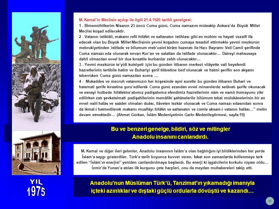 M. Kemal'in Meclisin açılışı ile ilgili 21.4.1920 tarihli genelgesi: 1 - Bimennihilkerim Nisanın 23 üncü Cuma günü, Cuma namazını müteakip Ankara'da B