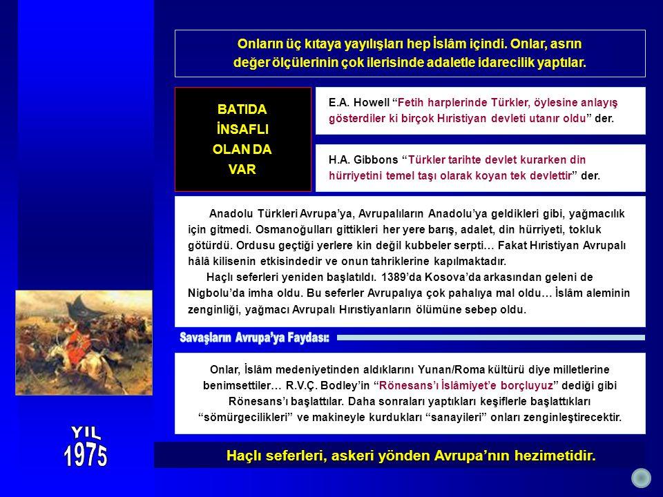 DUASIZ MARŞSIZ OLMAZ Anadolu toprağı, Müslüman halkının binlerce eziyet sahnesine şahit oldu.