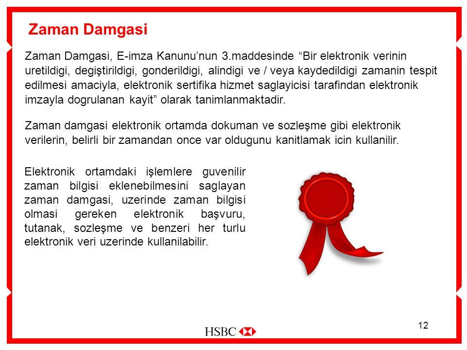 12 Zaman Damgasi Zaman Damgasi, E-imza Kanunu'nun 3.maddesinde Bir elektronik verinin uretildigi, degiştirildigi, gonderildigi, alindigi ve / veya kaydedildigi zamanin tespit edilmesi amaciyla, elektronik sertifika hizmet saglayicisi tarafindan elektronik imzayla dogrulanan kayit olarak tanimlanmaktadir.