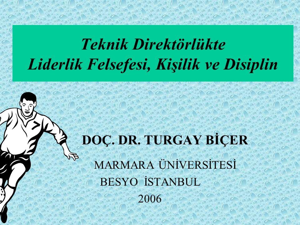 Teknik Direktörlükte Liderlik Felsefesi, Kişilik ve Disiplin DOÇ.