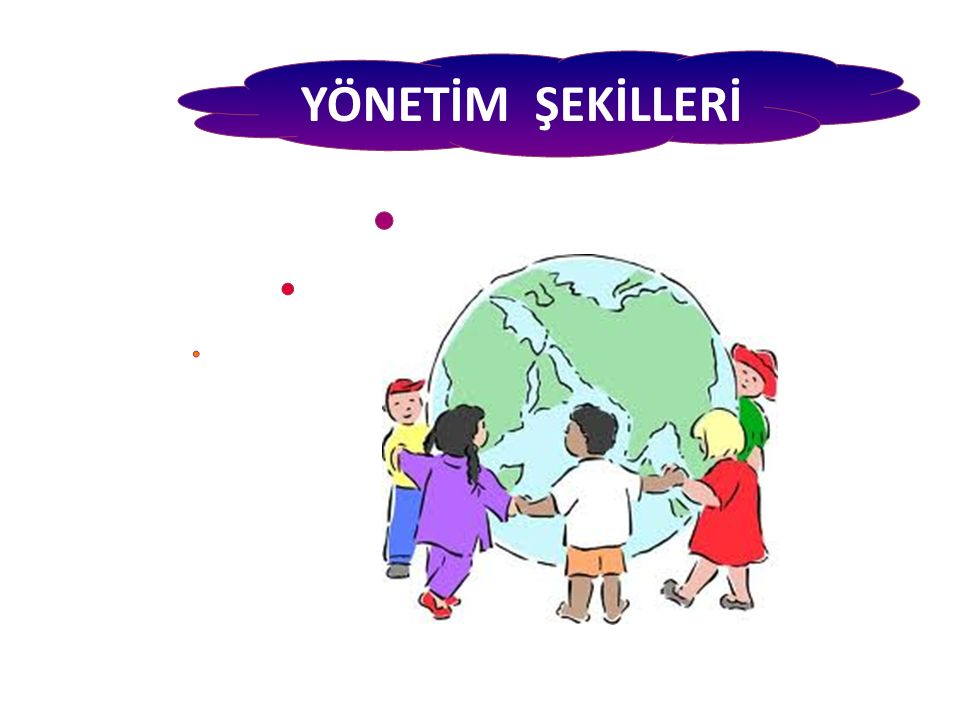 YÖNETİM ŞEKİLLERİ