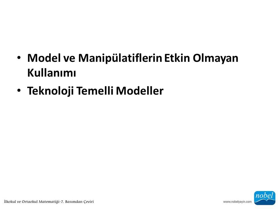 Model ve Manipülatiflerin Etkin Olmayan Kullanımı Teknoloji Temelli Modeller