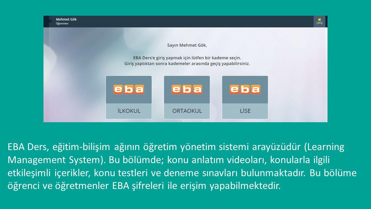 EBA Ders, eğitim-bilişim ağının öğretim yönetim sistemi arayüzüdür (Learning Management System). Bu bölümde; konu anlatım videoları, konularla ilgili