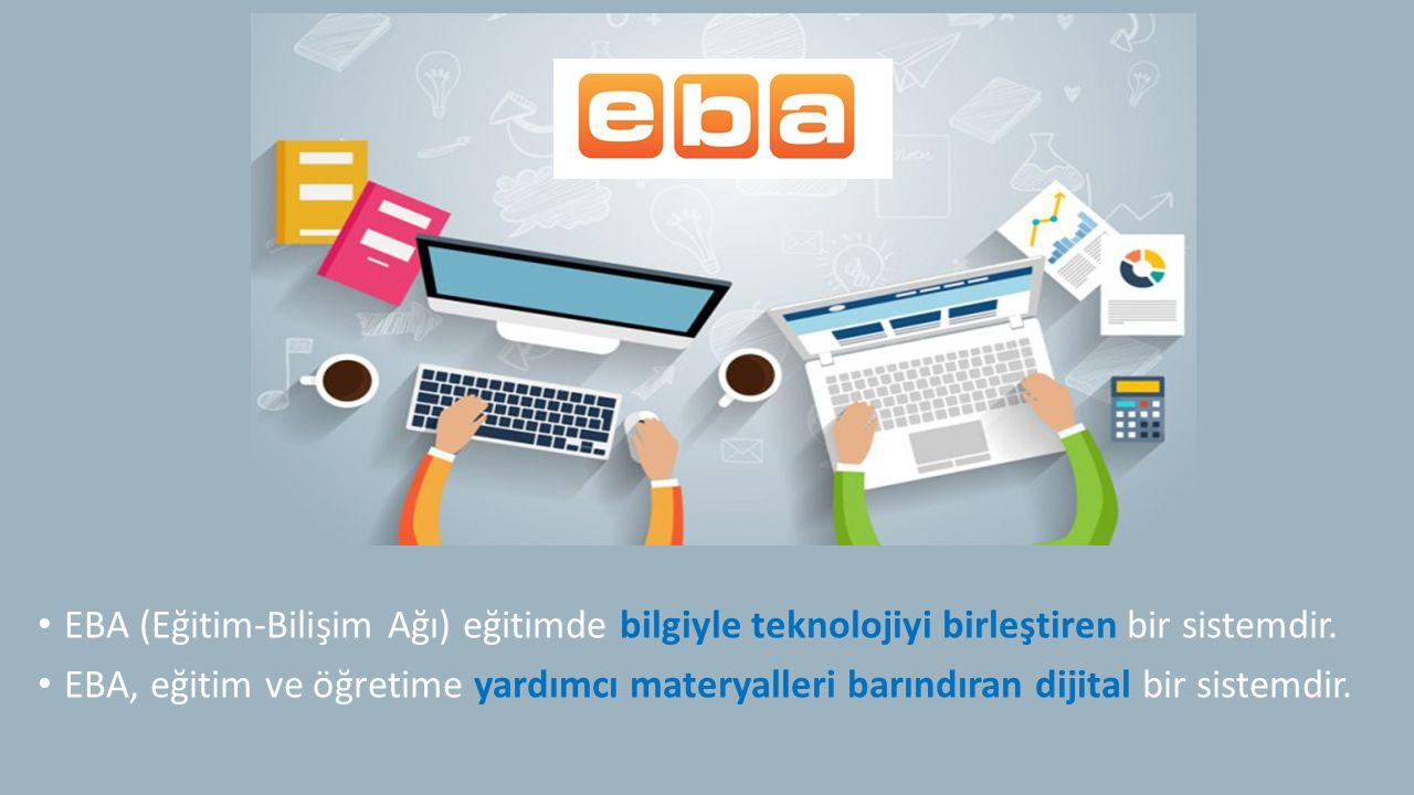 EBA (Eğitim-Bilişim Ağı) eğitimde bilgiyle teknolojiyi birleştiren bir sistemdir. EBA, eğitim ve öğretime yardımcı materyalleri barındıran dijital bir