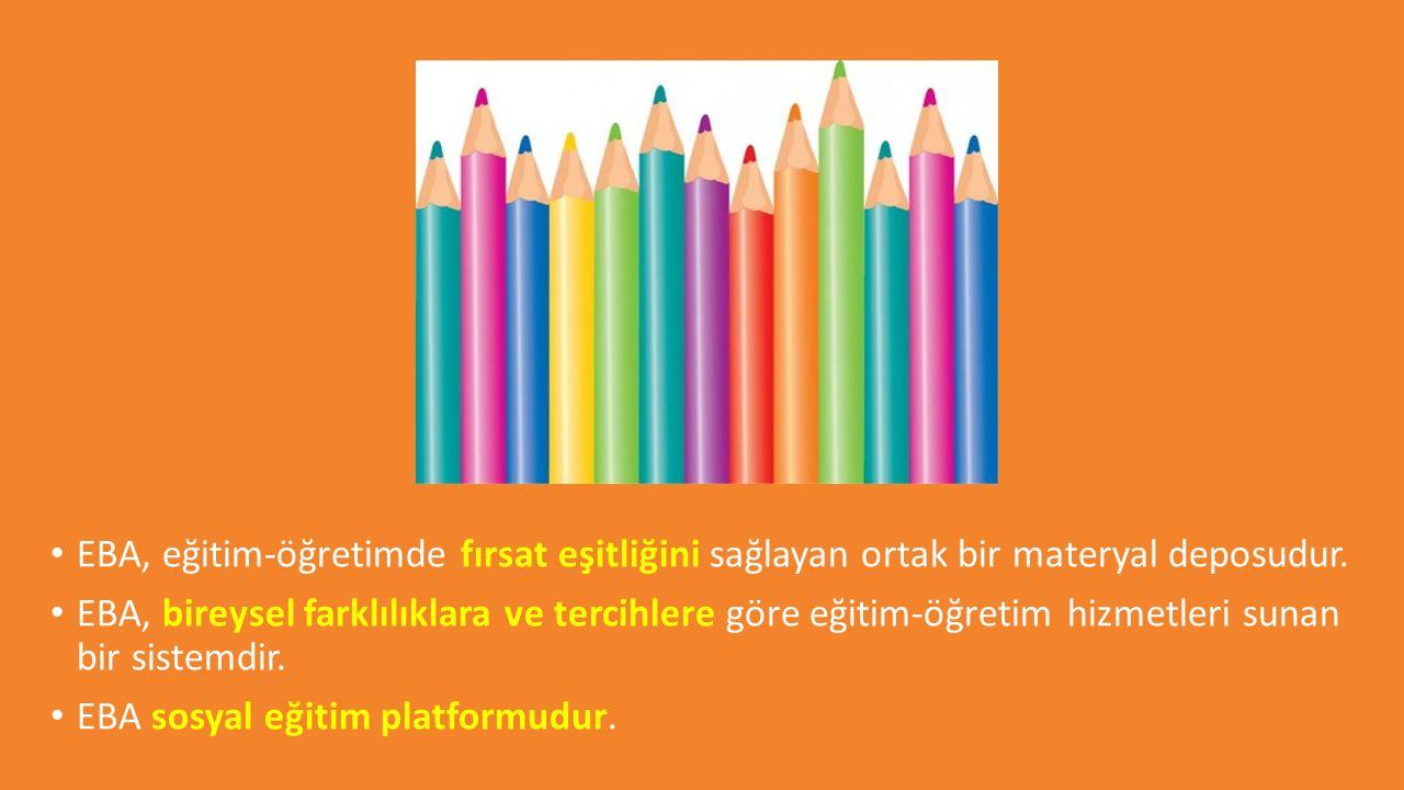 EBA, eğitim-öğretimde fırsat eşitliğini sağlayan ortak bir materyal deposudur. EBA, bireysel farklılıklara ve tercihlere göre eğitim-öğretim hizmetler