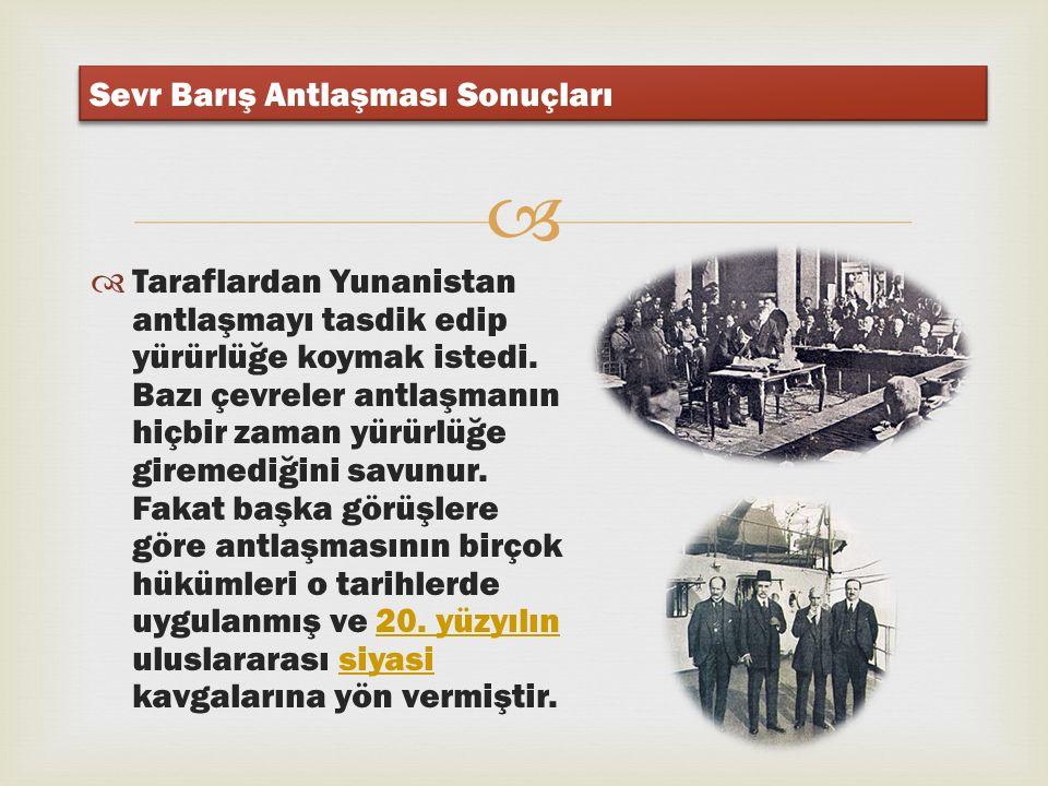   Ankara daki Büyük Millet Meclisi antlaşmayı sert bir bildiri ile kınadı ve Antlaşmayı imzalayanlar ile Saltanat Şurası nda olumlu oy kullananları 19 Ağustos 1920 tarihinde vatan haini ilan etti.