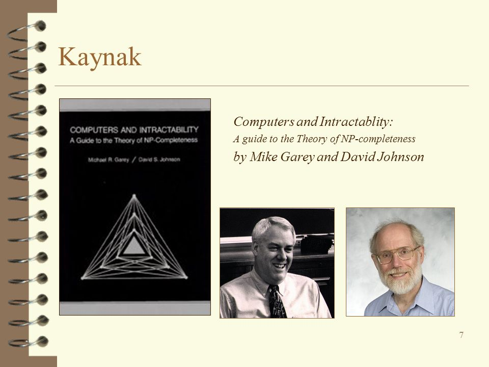 Kaynak 7 Computers and Intractablity: A guide to the Theory of NP-completeness by Mike Garey and David Johnson