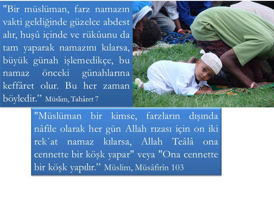 Osman İbni Affân radıyallahu anh şöyle dedi: – Resûlullah sallallahu aleyhi ve sellem'i: Yatsı namazını cemaatle kılan kimse, gece yarısına kadar namaz kılmış gibidir.
