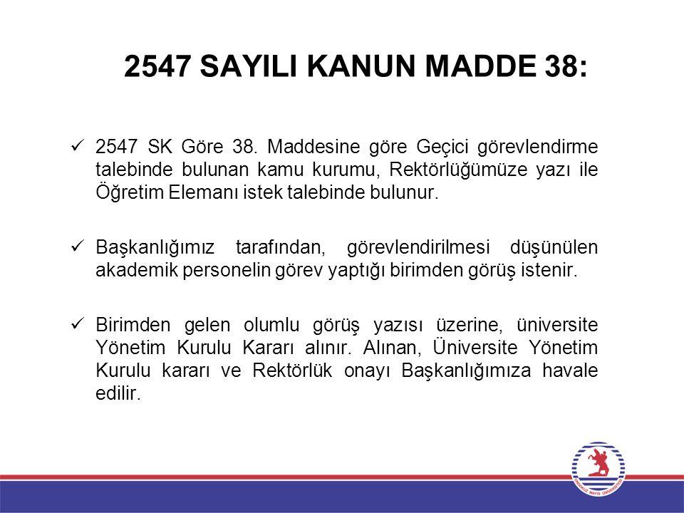 2547 SAYILI KANUN MADDE 38: 2547 SK Göre 38.