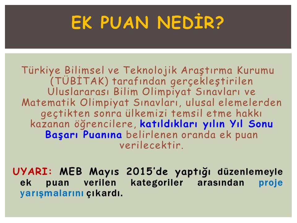 EK PUAN NEDİR? Türkiye Bilimsel ve Teknolojik Araştırma Kurumu (TÜBİTAK) tarafından gerçekleştirilen Uluslararası Bilim Olimpiyat Sınavları ve Matemat