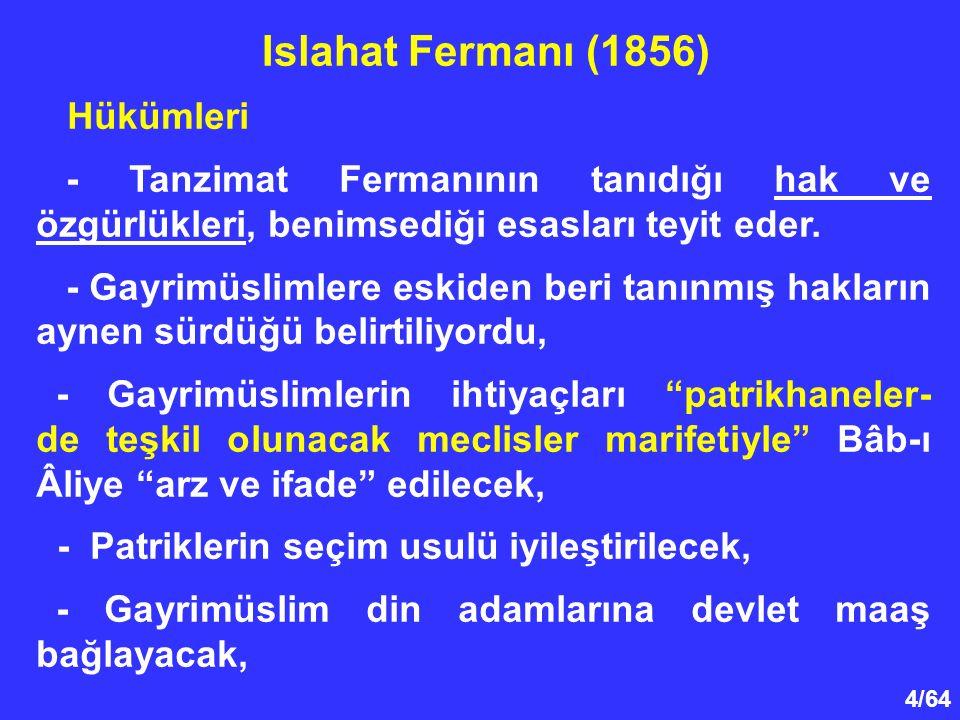 4/64 Hükümleri - Tanzimat Fermanının tanıdığı hak ve özgürlükleri, benimsediği esasları teyit eder. - Gayrimüslimlere eskiden beri tanınmış hakların a