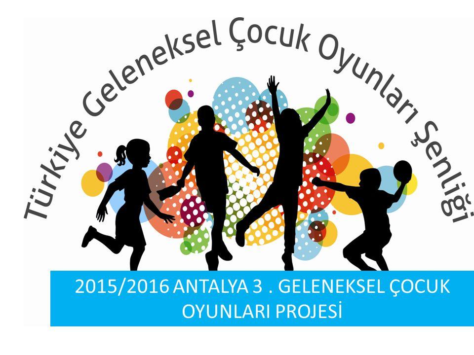2015/2016 ANTALYA 3. GELENEKSEL ÇOCUK OYUNLARI PROJESİ