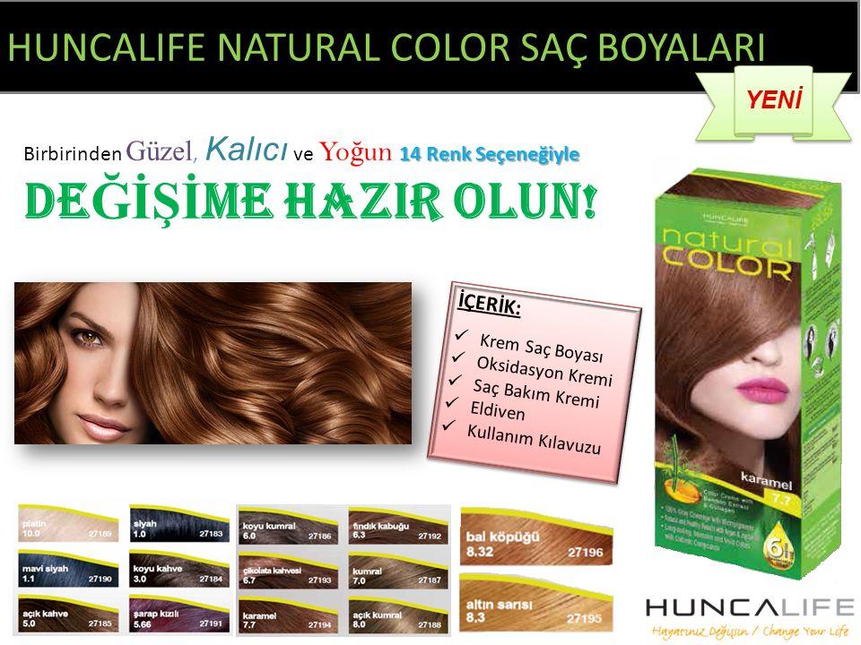 HUNCALIFE NATURAL COLOR SAÇ BOYALARI YENİ 14 Renk Seçeneğiyle Birbirinden Güzel, Kalıcı ve Yo ğ un 14 Renk Seçeneğiyle DE ĞİŞİ ME HAZIR OLUN! İÇERİK: