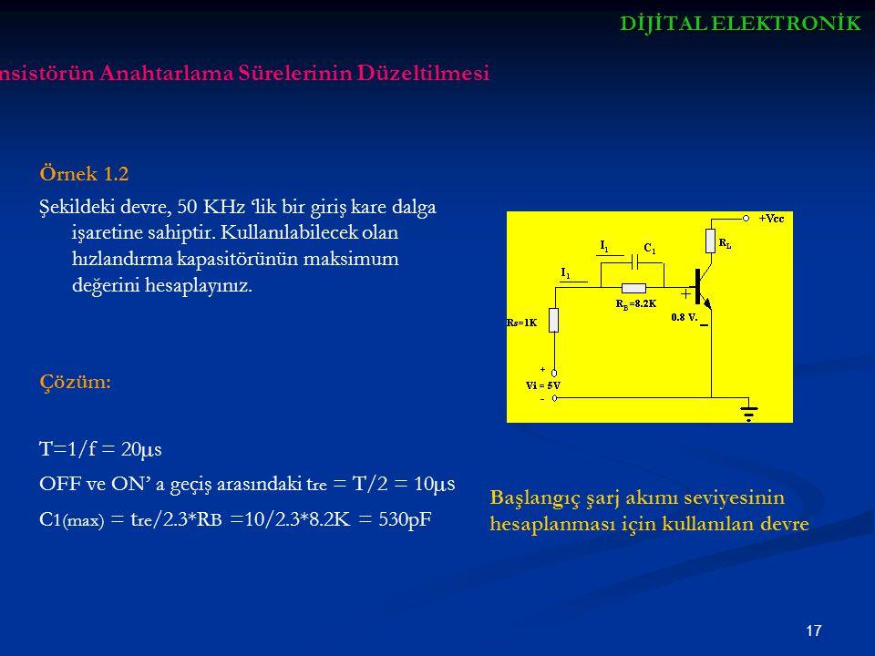 18 DİJİTALELEKTRONİK DİJİTAL ELEKTRONİK Örnek 1.3 Şekil 36' da ki devrede C1 = 200 pF olduğu zaman maksimum giriş frekansını belirleyiniz.