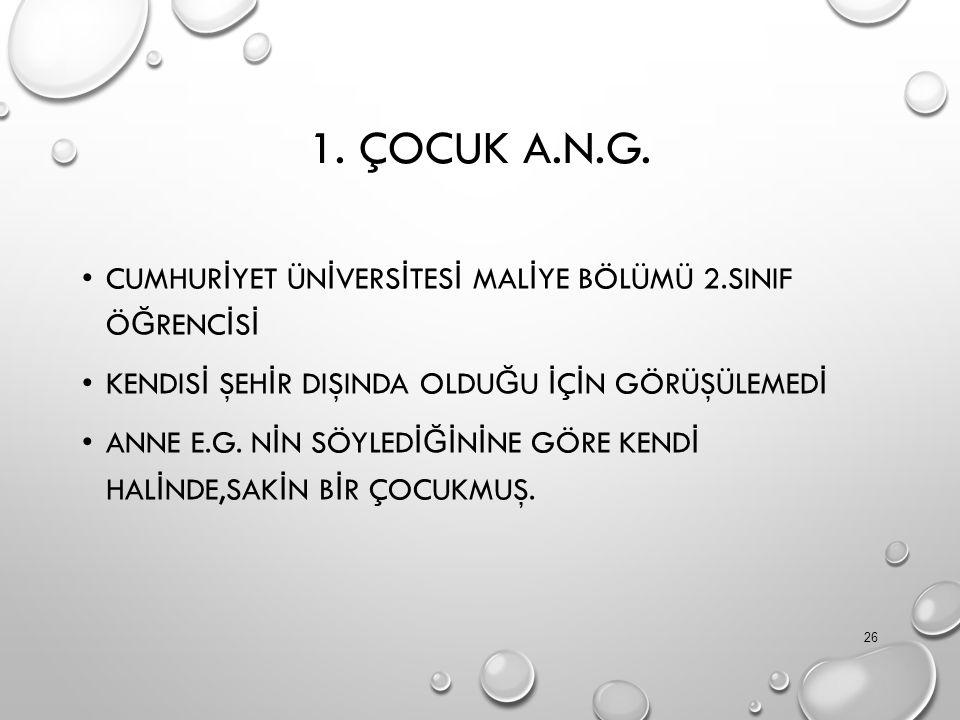1. ÇOCUK A.N.G.