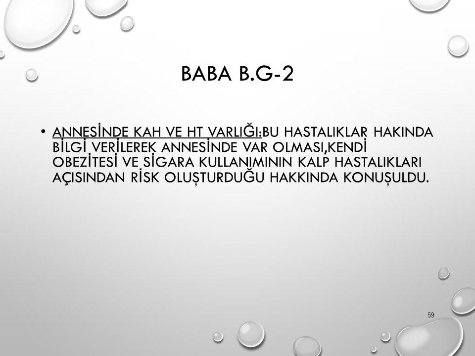BABA B.G-2 ANNES İ NDE KAH VE HT VARLI Ğ I:BU HASTALIKLAR HAKINDA B İ LG İ VER İ LEREK ANNES İ NDE VAR OLMASI,KEND İ OBEZ İ TES İ VE S İ GARA KULLANIM