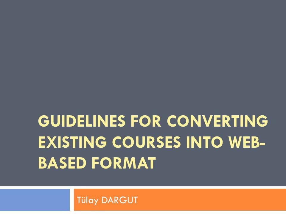 Özet  Bu çalışma, geleneksel derslerin Web-tabanlı formata dönüştürülmesi üzerine bir alanyazın incelemesi sunar.