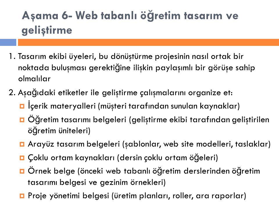 Aşama 6- Web tabanlı ö ğ retim tasarım ve geliştirme 1.